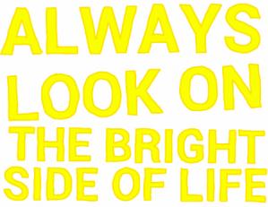 alwayslookonthebrightsideoflife-e1346603598157